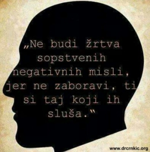 Ne budi zrtva sopstvenih misli....